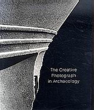 The Creative Photograph in Archaeology