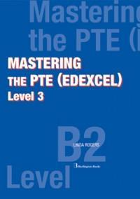 MASTERING THE PTE (EDEXCEL) LEVEL 3 STUDENT'S BOOK