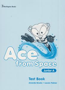 ACE FROM SPACE JUNIOR A TEST BOOK