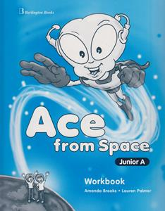 ACE FROM SPACE JUNIOR A WORKBOOK