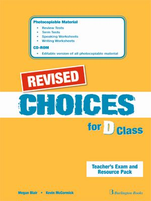 CHOICES D CLASS TEACHER'S RESOURCE PACK REVISED
