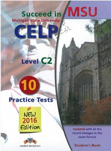 Succeed in MSU (CELP -LEVEL C2) 10 Preparation & Pract. Tests