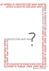 Aporia in Architecture: What Now?