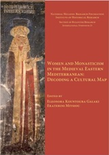 Women and Monasticism in the Medieval Eastern Mediterranean: Decoding a Cultural Map