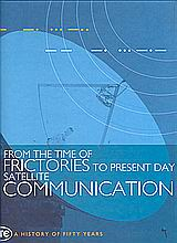 From the Time of Frictories to Present Day Satellite Communication